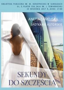 Spotkanie z Anetą Zamojską, autorką książki Sekundy do szczęścia