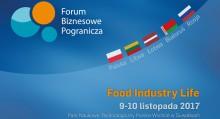 Druga edycja. Forum Biznesowe Pogranicza o branży rolno-spożywczej.