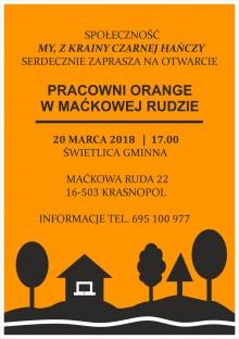 Otwarcie Pracowni Orange w Maćkowej Rudzie