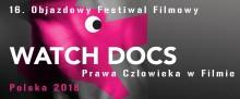 Watch Docs. Prawa Człowieka w Filmie. Suwałki 2018