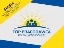 Rozpoczęło się głosowanie w plebiscycie Top Pracodawcy Polski Wschodniej