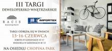 Największe targi dewelopersko-wnętrzarskie już w ten weekend na terenie osiedla Chopina Park