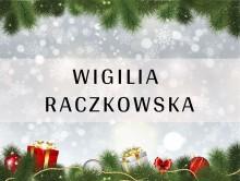 Kiermasz i Wigilia Raczkowska