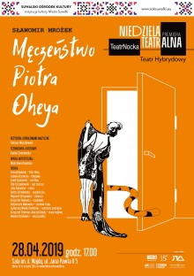 PREMIERA spektaklu Męczeństwo Piotra Oheya w SOK