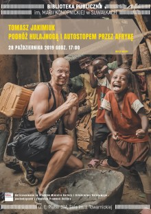 Podróż hulajnogą i autostopem przez Afrykę - spotkanie z Tomaszem Jakimiukiem w Bibliotece