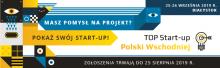 Ostatni tydzień na zgłoszenia do konkursu TOP Start-up Polski Wschodniej 2019
