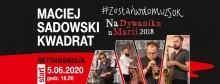 Maciej Sadowski Kwadrat, Na Dywaniku u Marii 2018. Retransmisja koncertów