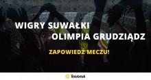Wigry Suwałki vs Olimpia Grudziądz – zapowiedź meczu!
