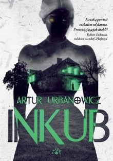 Inkub Artura Urbanowicza w plebiscycie na Książkę 2019 roku