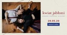 Kwiat Jabłoni z pełnowymiarowym koncertem online!