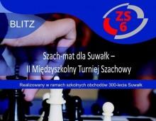 Szachy.  Otwarty turniej z okazji 300-lecia Suwałk o Puchar Dyrektora ZS nr 6