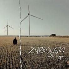 Włóczęga - nowy singiel i teledysk Żurkowskiego!