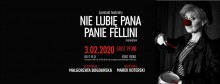Nie lubię pana, panie Fellini. Spektakl w Augustowie