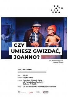 Teatr Polska: Czy umiesz gwizdać, Joanno?