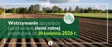 Wstrzymanie sprzedaży państwowej ziemi rolnej przedłużone do 2026 r. Przepisy od tego piątku