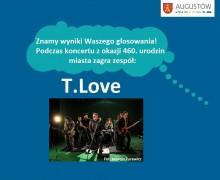 T. Love zagra koncert z okazji obchodów 460-lecia Augustowa