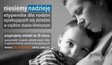 Stypendia dla rodzin z dziećmi w ciężkim stanie klinicznym. Wnioski do 20 marca